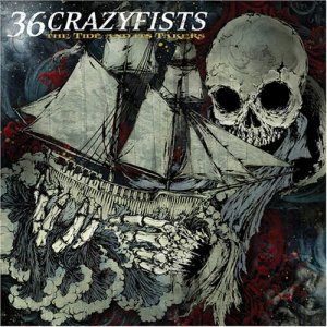 36 Crazyfists - The Tide And Its Takers (2008)