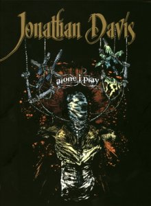Jonathan Davis - Alone, I Play (Tour Limited Edition CD) (2007)