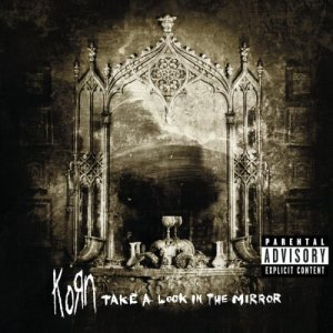 Korn - Take A Look In A Mirror (2003)