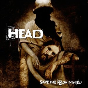 Head - Save Me From Myself (2008)