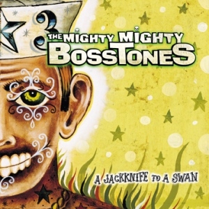 The Mighty Mighty Bosstones - A Jackknife To A Swan (2002)