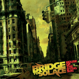 Bridge To Solace - House Of The Dying Sun (2009)
