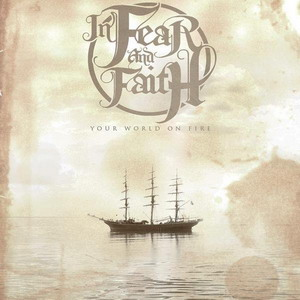 In Fear And Faith - Your World On Fire [Single] (2008)