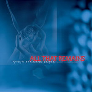All That Remains - Behind Silence and Solitude (2002)