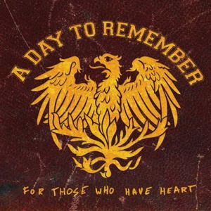A Day To Remember - For Those Who Have Heart (Reissue) (2008)