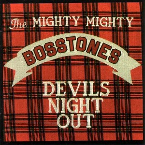 The Mighty Mighty Bosstones - Devil's Night Out (1990)