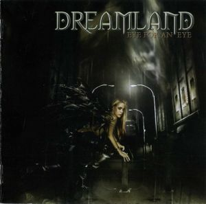 Dreamland - Eye For An Eye (2007)
