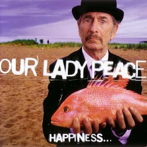 Our Lady Peace - Happiness... Is Not A Fish That You Can Catch (1999)
