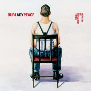 Our Lady Peace - Healthy In Paranoid Times (2005)