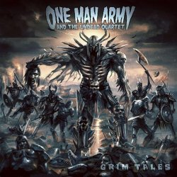 One Man Army And The Undead Quartet - Grim Tales (2008)