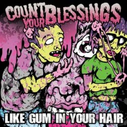 Count Your Blessings - Like Gum In Your Hair (2009)