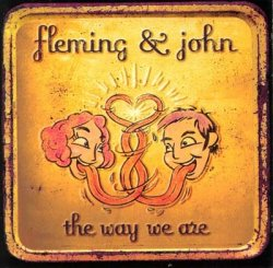 Fleming & John - The Way We Are (1999)